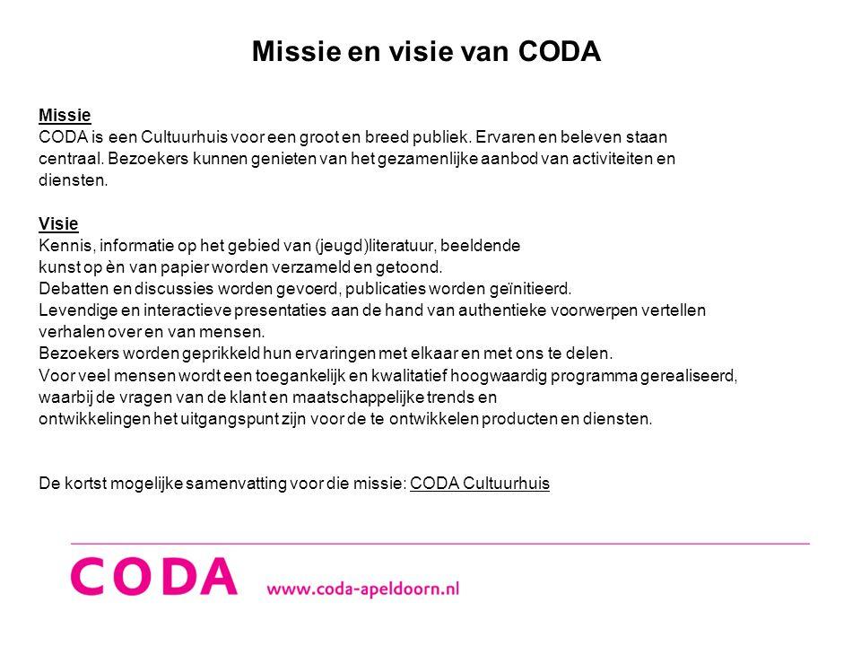 Missie en visie van CODA Missie CODA is een Cultuurhuis voor een groot en breed publiek. Ervaren en beleven staan centraal. Bezoekers kunnen genieten