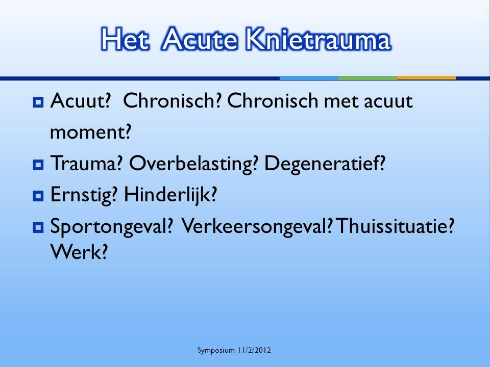  Zo geen trauma: Meniscusletsel (degeneratief) of chondropathie (degeneratief of door abnormale belasting)  Cave: Arthropathie: Kristal, Rheuma, Infectie, Haemophylie.