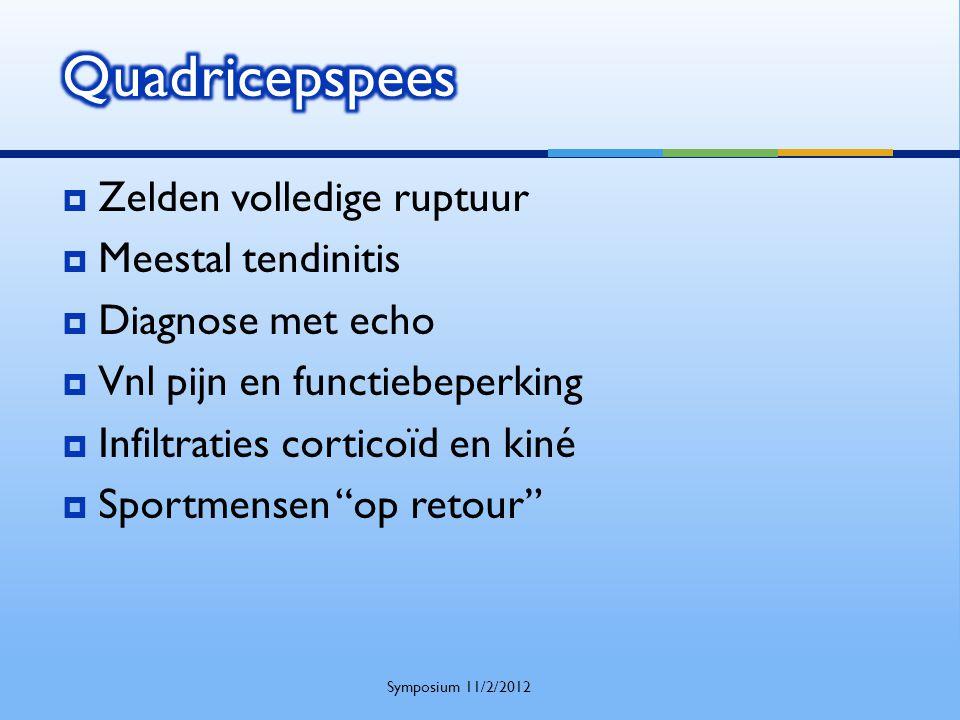 """ Zelden volledige ruptuur  Meestal tendinitis  Diagnose met echo  Vnl pijn en functiebeperking  Infiltraties corticoïd en kiné  Sportmensen """"op"""