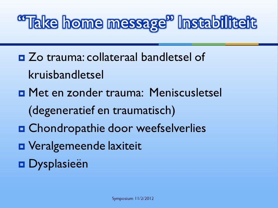  Zo trauma: collateraal bandletsel of kruisbandletsel  Met en zonder trauma: Meniscusletsel (degeneratief en traumatisch)  Chondropathie door weefs