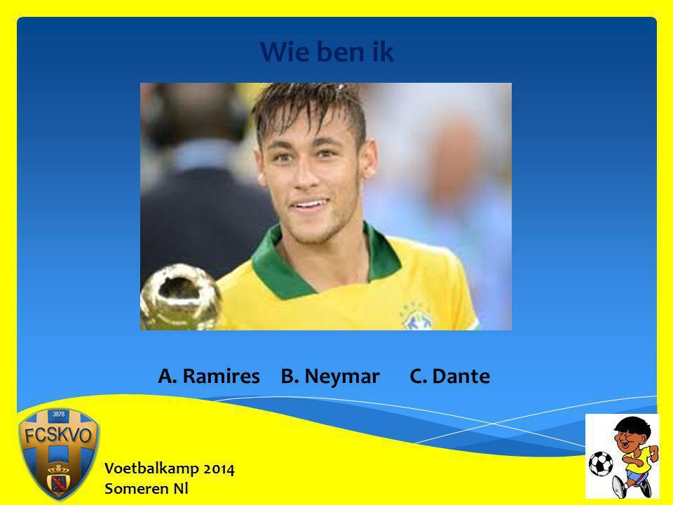Voetbalkamp 2014 Someren Nl Wie ben ik A. Ramires B. Neymar C. Dante