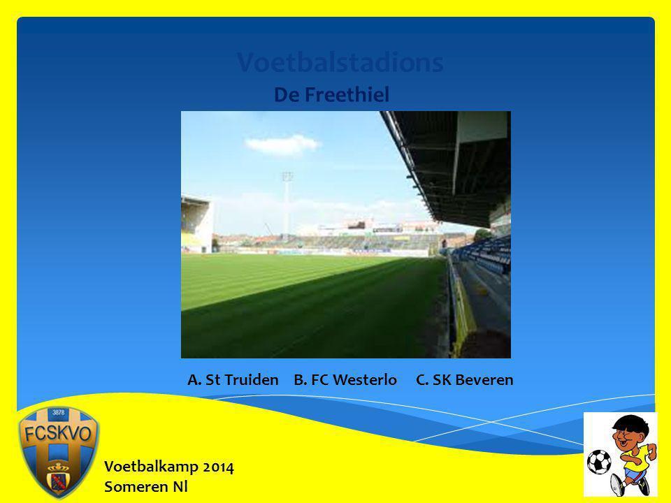 Voetbalkamp 2014 Someren Nl Voetbalstadions De Freethiel A. St Truiden B. FC Westerlo C. SK Beveren