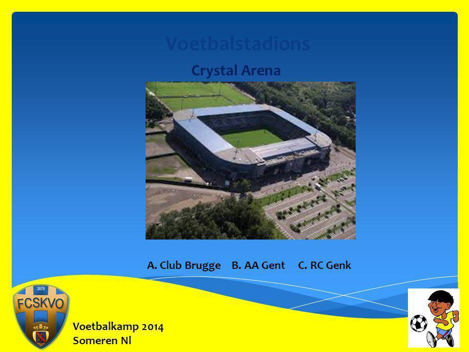 Voetbalkamp 2014 Someren Nl Voetbalstadions Crystal Arena A. Club Brugge B. AA Gent C. RC Genk