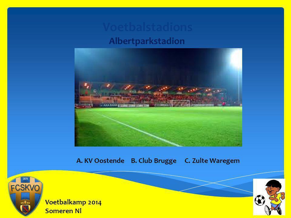 Voetbalkamp 2014 Someren Nl Voetbalstadions Albertparkstadion A. KV Oostende B. Club Brugge C. Zulte Waregem