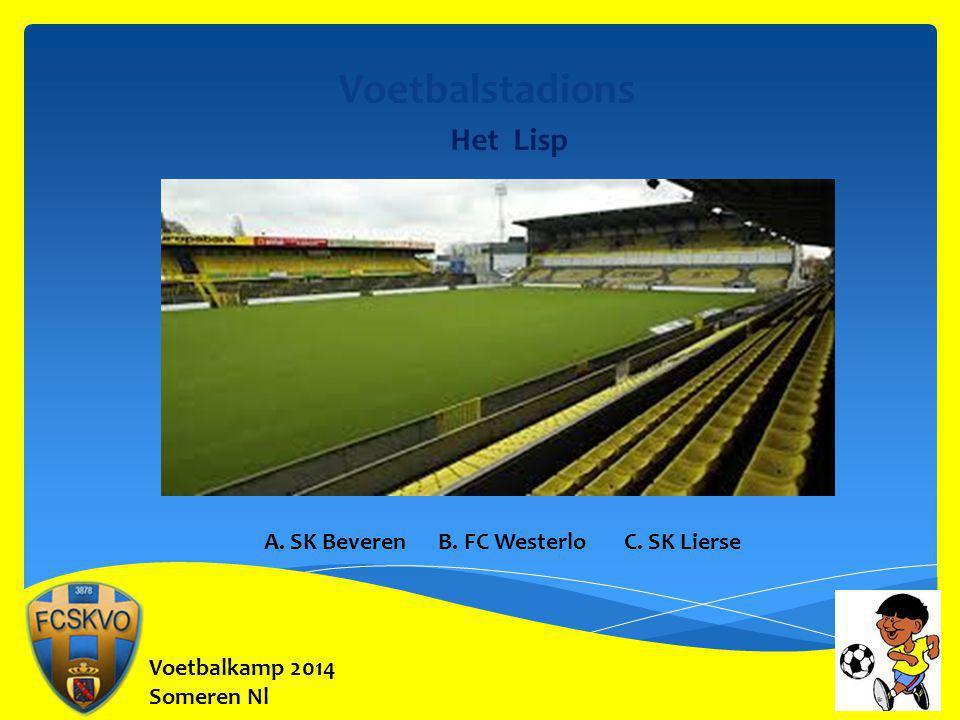 Voetbalkamp 2014 Someren Nl Voetbalstadions Het Lisp A. SK Beveren B. FC Westerlo C. SK Lierse