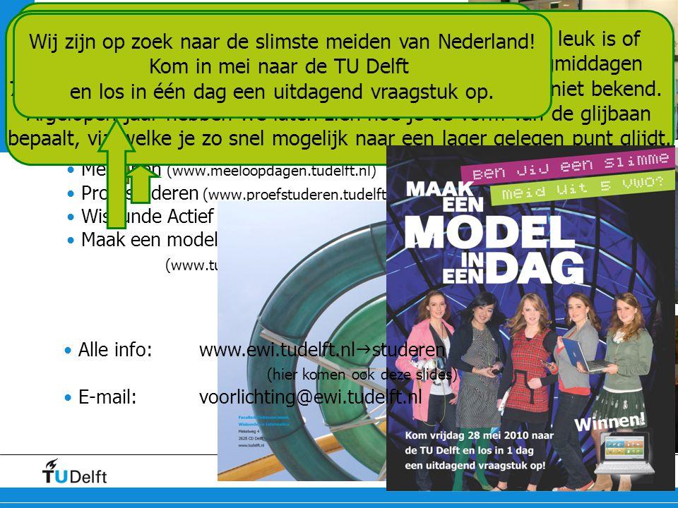 17 Technische Wiskunde, open dagen 22 en 25 oktober 2010 Voorlichtingsactiviteiten •Open Dagen (oktober en Maart) •Meelopen (www.meeloopdagen.tudelft.
