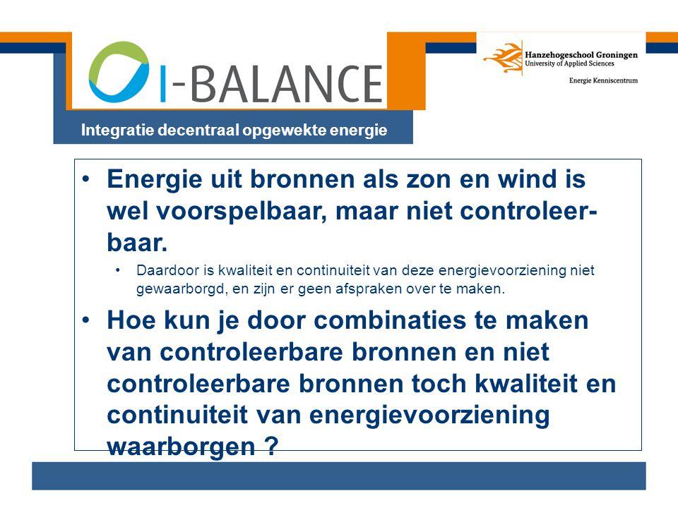 Integratie decentraal opgewekte energie •Energie uit bronnen als zon en wind is wel voorspelbaar, maar niet controleer- baar. •Daardoor is kwaliteit e