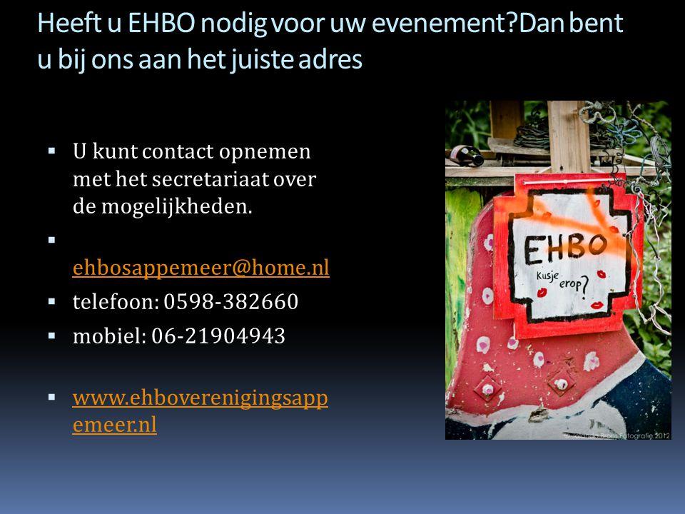 Heeft u EHBO nodig voor uw evenement?Dan bent u bij ons aan het juiste adres  U kunt contact opnemen met het secretariaat over de mogelijkheden.  eh