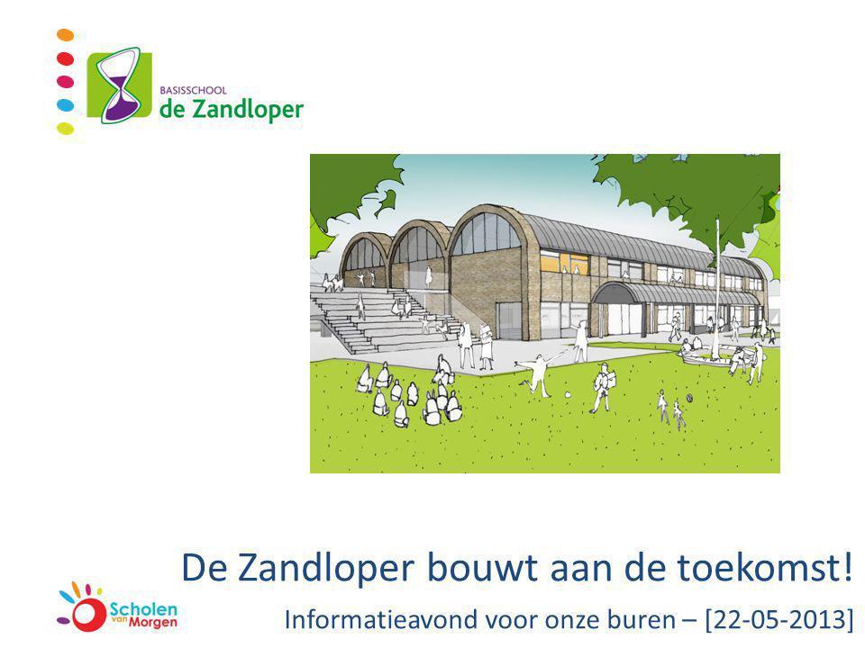 De Zandloper bouwt aan de toekomst! Informatieavond voor onze buren – [22-05-2013]