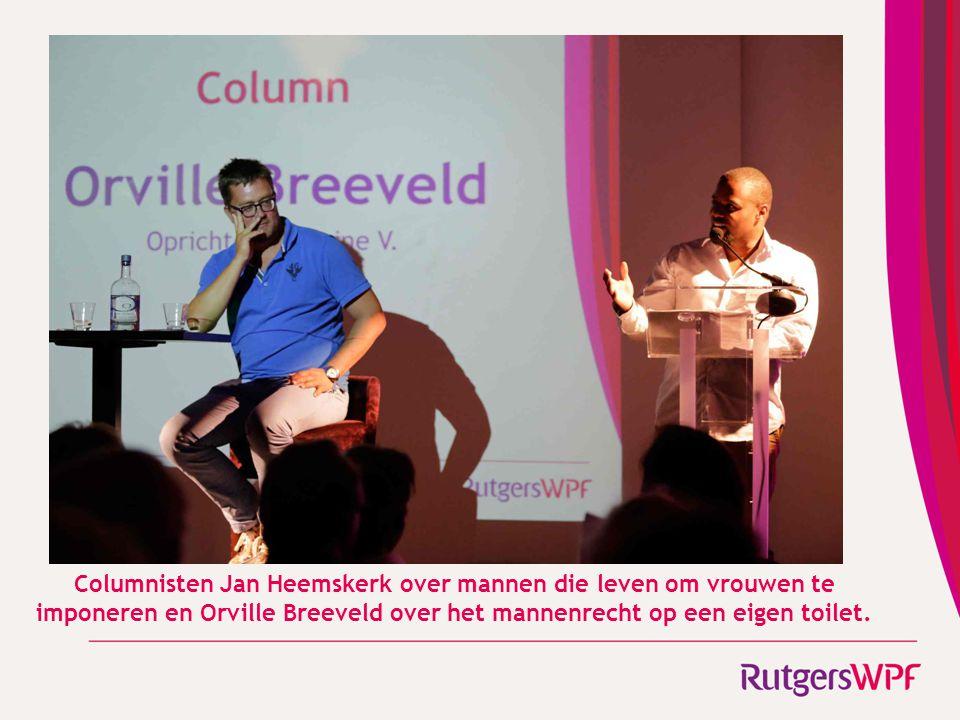 Columnisten Jan Heemskerk over mannen die leven om vrouwen te imponeren en Orville Breeveld over het mannenrecht op een eigen toilet.