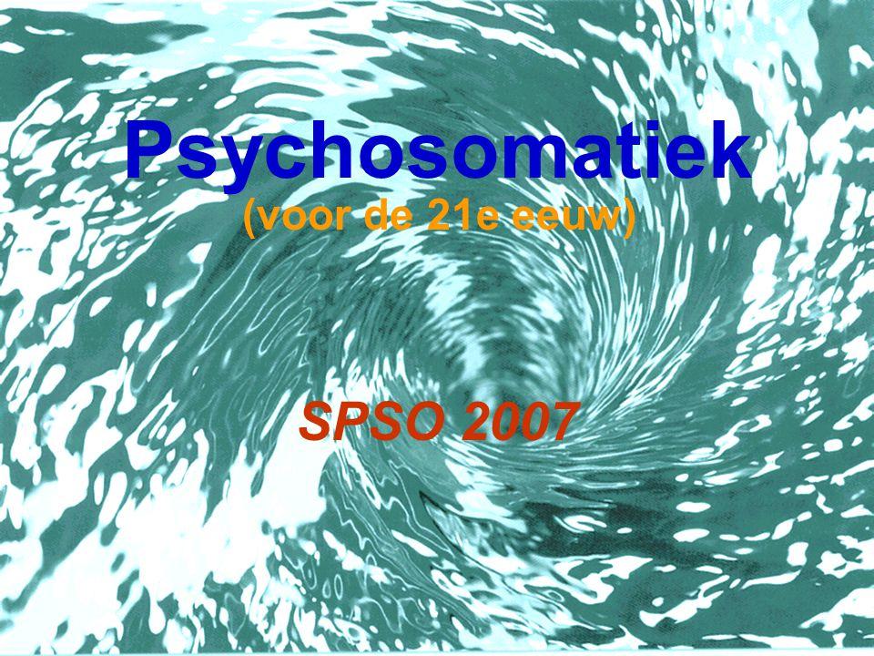 Werkstukopdracht SPSO - Psychosomatiek 2007 maximaal 4 A4 I.