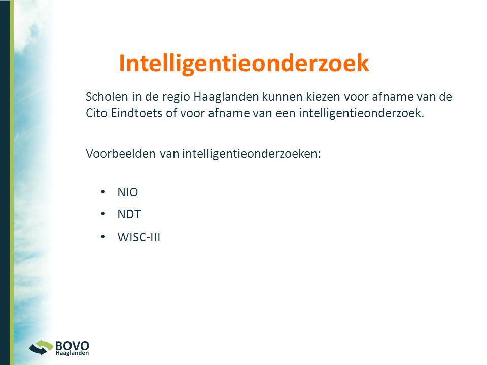 Intelligentieonderzoek Scholen in de regio Haaglanden kunnen kiezen voor afname van de Cito Eindtoets of voor afname van een intelligentieonderzoek. V