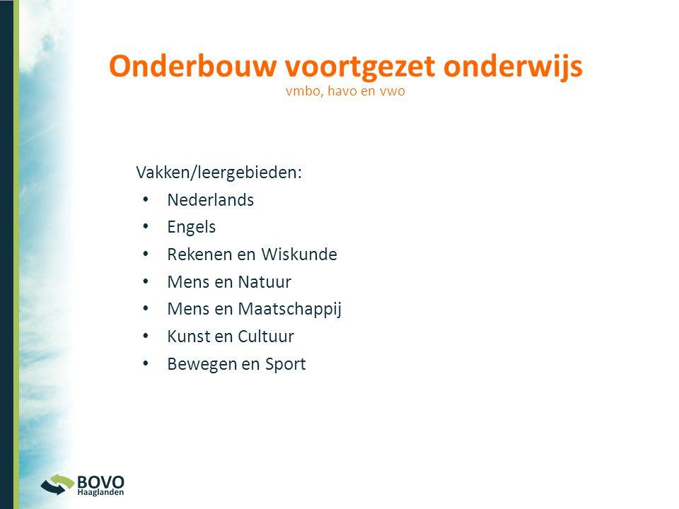 Onderbouw voortgezet onderwijs Vakken/leergebieden: • Nederlands • Engels • Rekenen en Wiskunde • Mens en Natuur • Mens en Maatschappij • Kunst en Cul