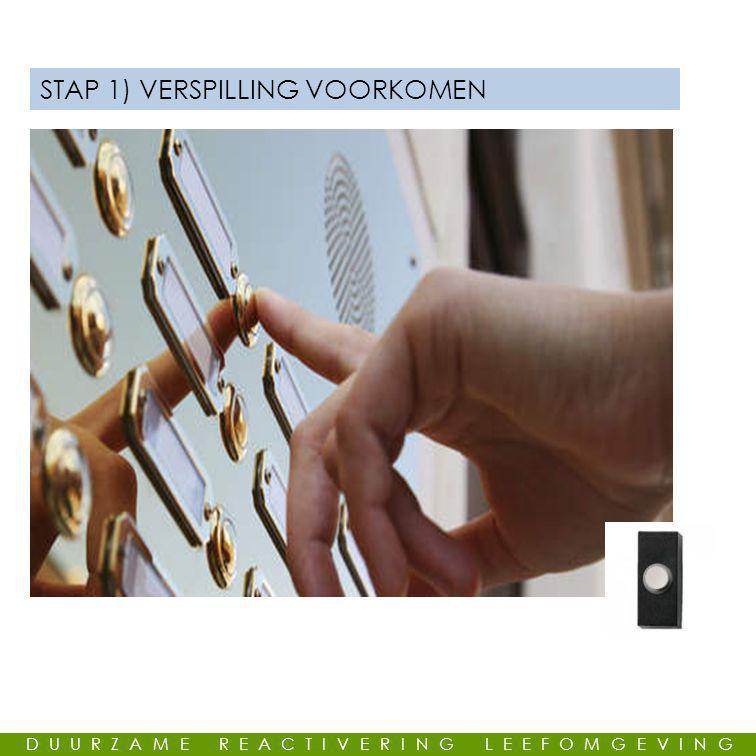 GEMEENSCHAPPELIJKE LEUS STAP 1) VERSPILLING VOORKOMEN DUURZAME REACTIVERING LEEFOMGEVING