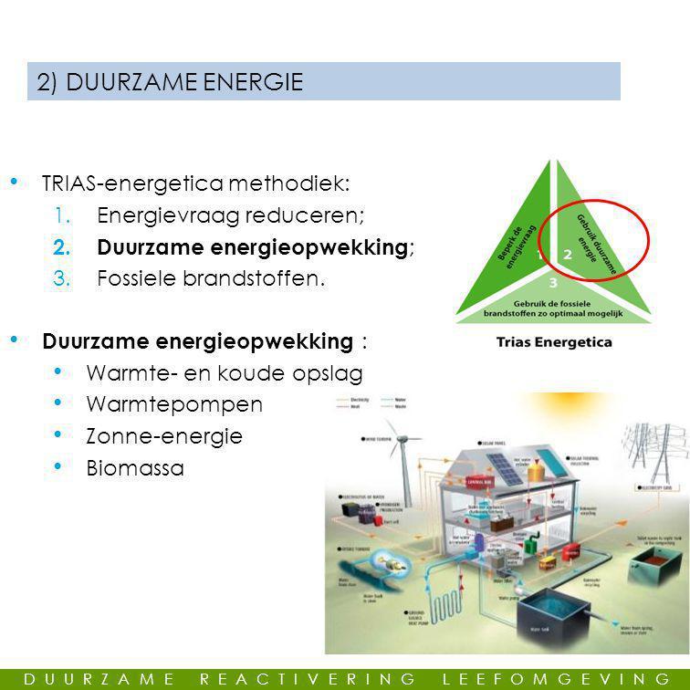 GEMEENSCHAPPELIJKE LEUS 2) DUURZAME ENERGIE • TRIAS-energetica methodiek: 1.Energievraag reduceren; 2.
