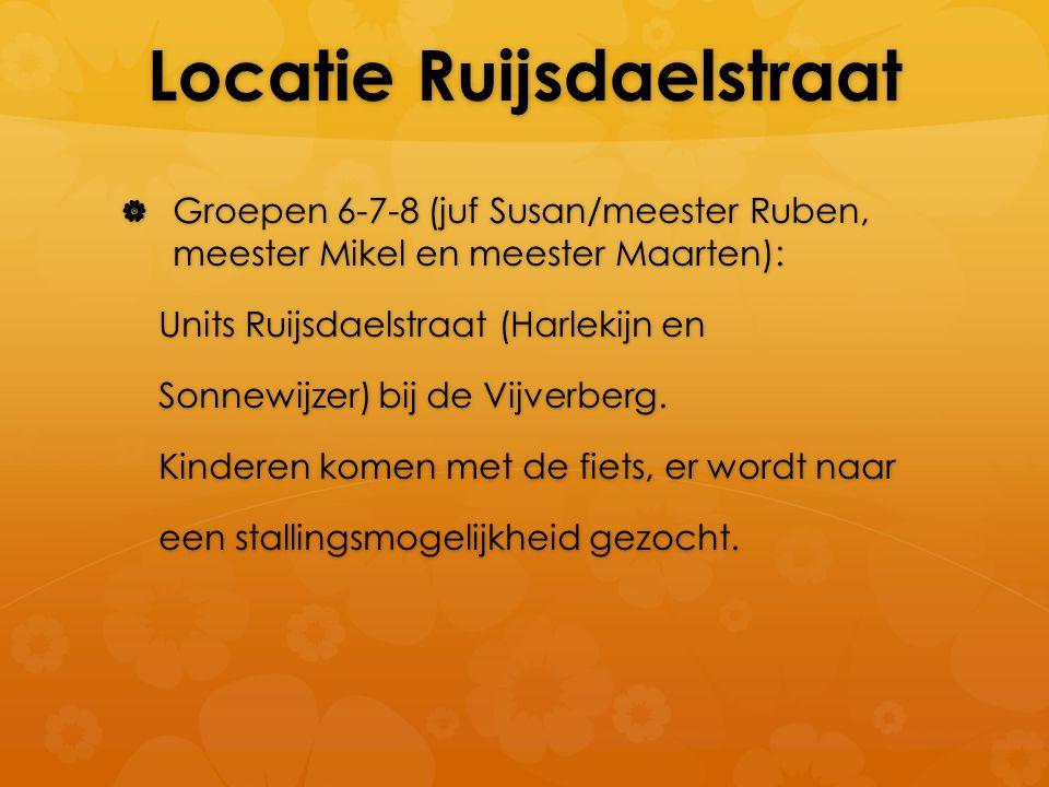 Locatie Ruijsdaelstraat  Groepen 6-7-8 (juf Susan/meester Ruben, meester Mikel en meester Maarten): Units Ruijsdaelstraat (Harlekijn en Units Ruijsdaelstraat (Harlekijn en Sonnewijzer) bij de Vijverberg.