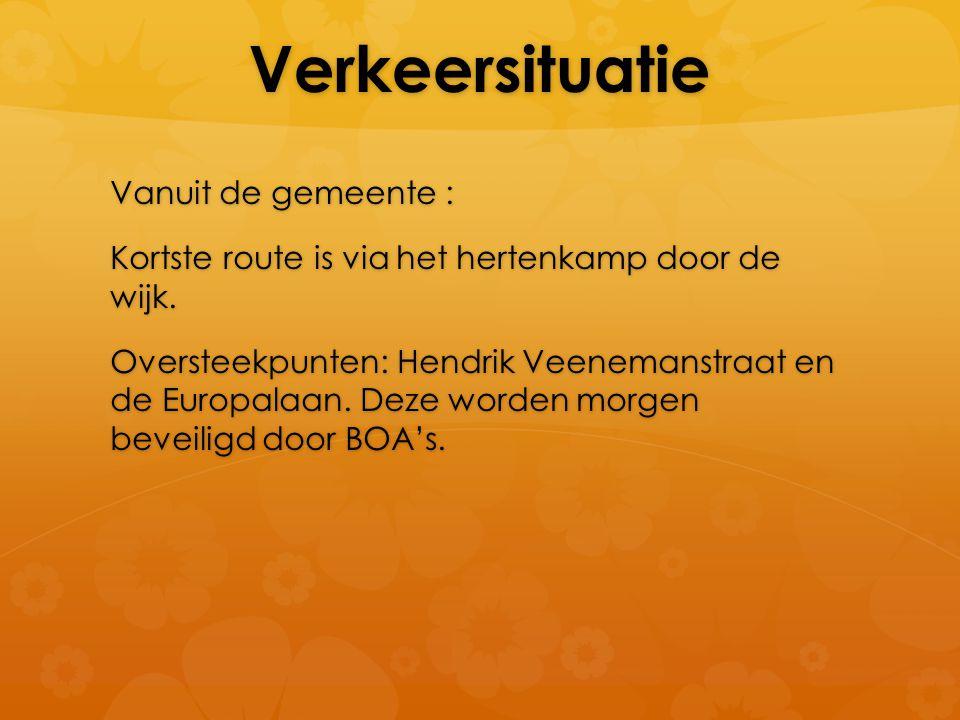 Verkeersituatie Vanuit de gemeente : Kortste route is via het hertenkamp door de wijk. Oversteekpunten: Hendrik Veenemanstraat en de Europalaan. Deze