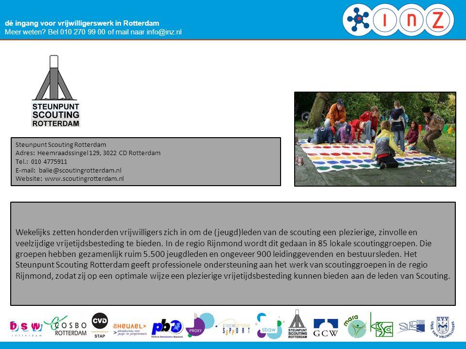 dé ingang voor vrijwilligerswerk in Rotterdam Meer weten? Bel 010 270 99 00 of mail naar info@inz.nl Steunpunt Scouting Rotterdam Adres: Heemraadssing