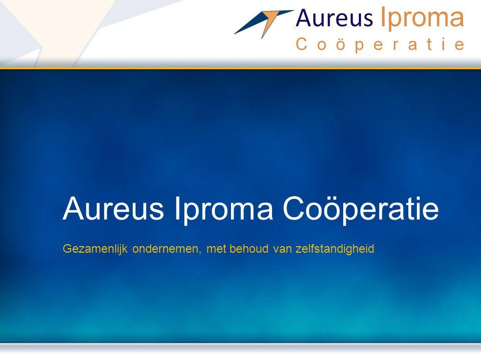 Aureus Iproma Coöperatie Gezamenlijk ondernemen, met behoud van zelfstandigheid