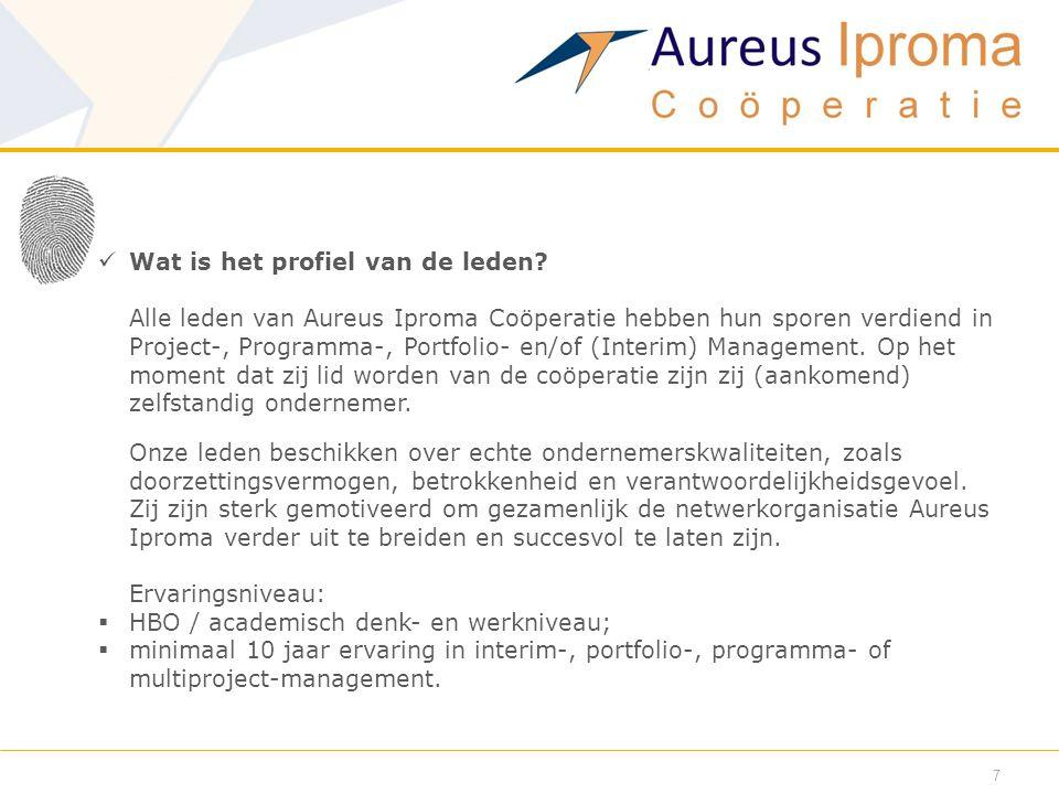 Wat is het profiel van de leden? Alle leden van Aureus Iproma Coöperatie hebben hun sporen verdiend in Project-, Programma-, Portfolio- en/of (Inter