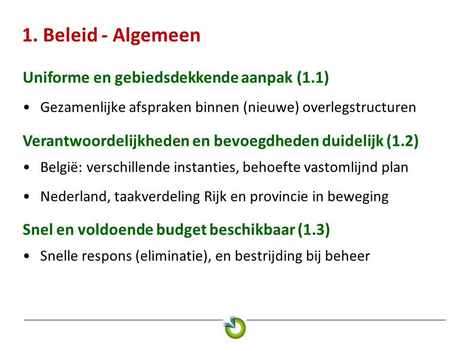 1. Beleid - Algemeen Uniforme en gebiedsdekkende aanpak (1.1) •Gezamenlijke afspraken binnen (nieuwe) overlegstructuren Verantwoordelijkheden en bevoe