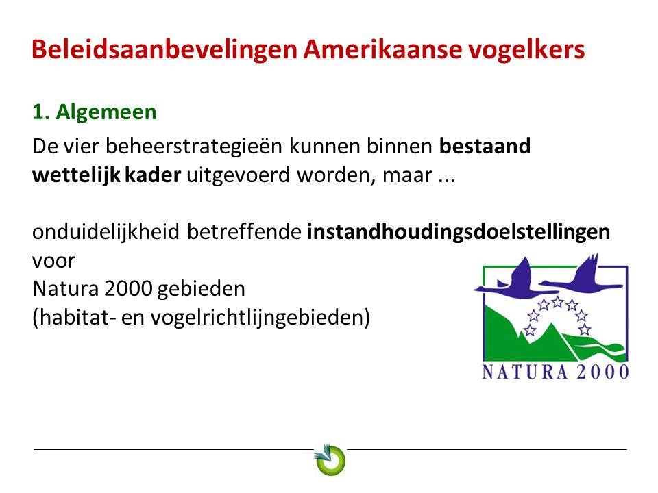 Beleidsaanbevelingen Amerikaanse vogelkers 1. Algemeen De vier beheerstrategieën kunnen binnen bestaand wettelijk kader uitgevoerd worden, maar... ond