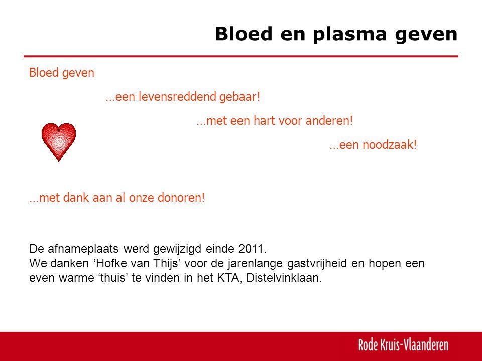 Bloed en plasma geven Bloed geven …een noodzaak.…een levensreddend gebaar.