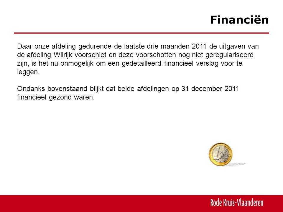 Financiën Daar onze afdeling gedurende de laatste drie maanden 2011 de uitgaven van de afdeling Wilrijk voorschiet en deze voorschotten nog niet geregulariseerd zijn, is het nu onmogelijk om een gedetailleerd financieel verslag voor te leggen.