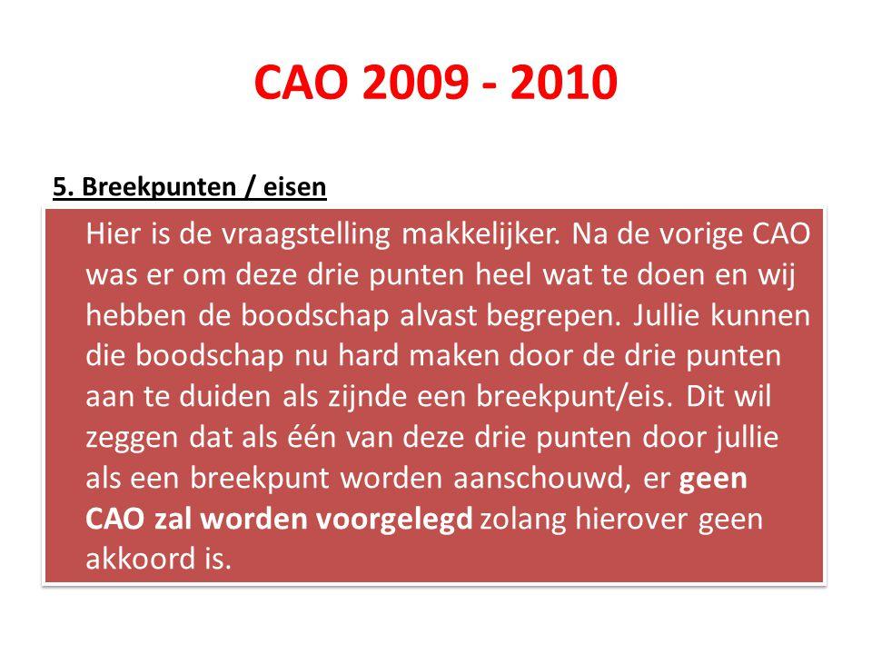 CAO 2009 - 2010 5. Breekpunten / eisen