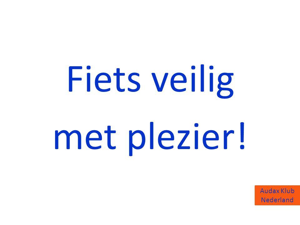 Audax Klub Nederland Fiets veilig met plezier!