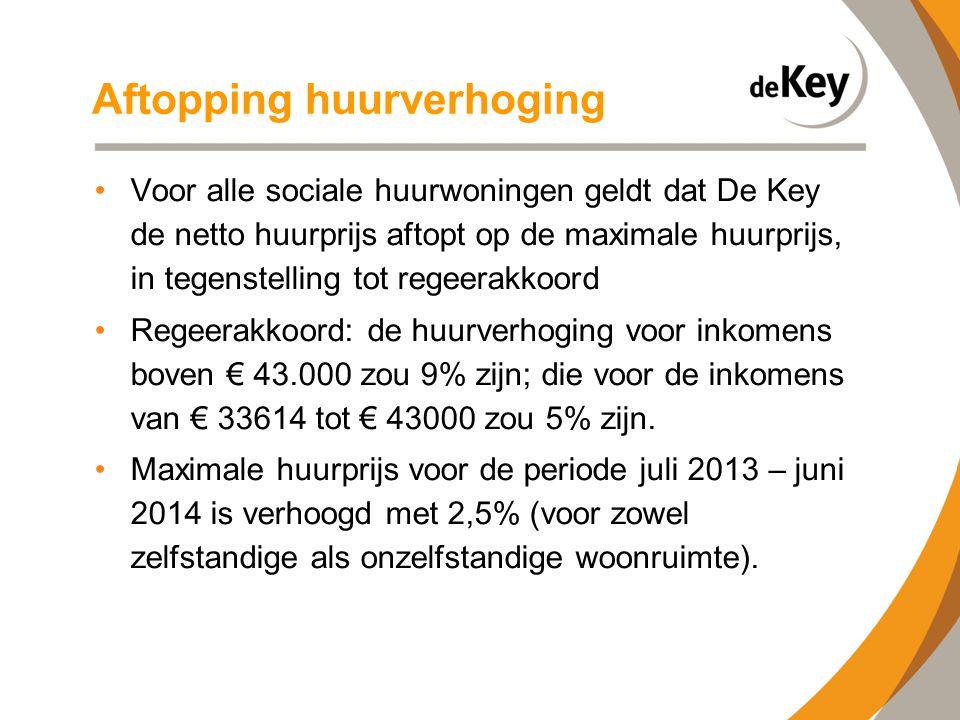 Aftopping huurverhoging •Voor alle sociale huurwoningen geldt dat De Key de netto huurprijs aftopt op de maximale huurprijs, in tegenstelling tot rege