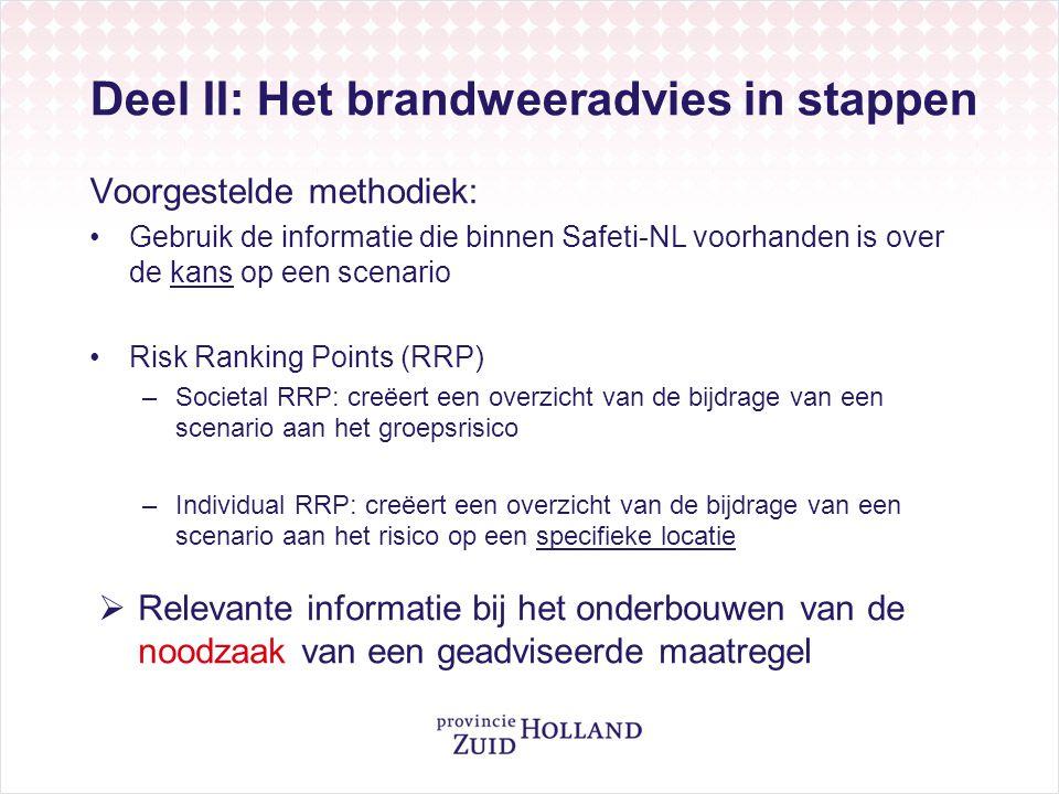 Deel II: Het brandweeradvies in stappen Voorgestelde methodiek: •Gebruik de informatie die binnen Safeti-NL voorhanden is over de kans op een scenario