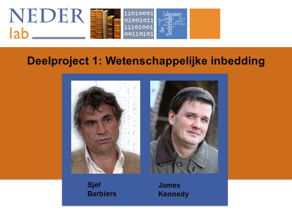 Deelproject 1: Wetenschappelijke inbedding Sjef Barbiers James Kennedy
