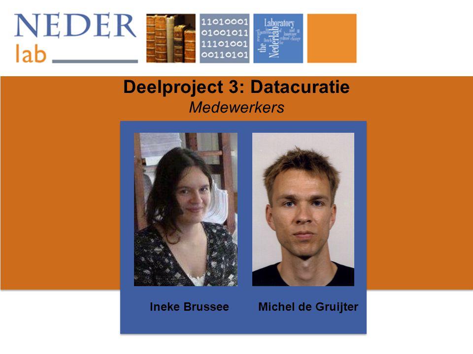 Deelproject 3: Datacuratie Medewerkers Ineke BrusseeMichel de Gruijter