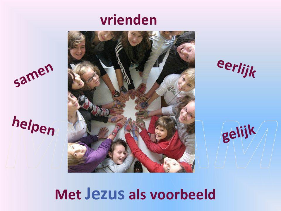 samen gelijk vrienden helpen eerlijk Met Jezus als voorbeeld