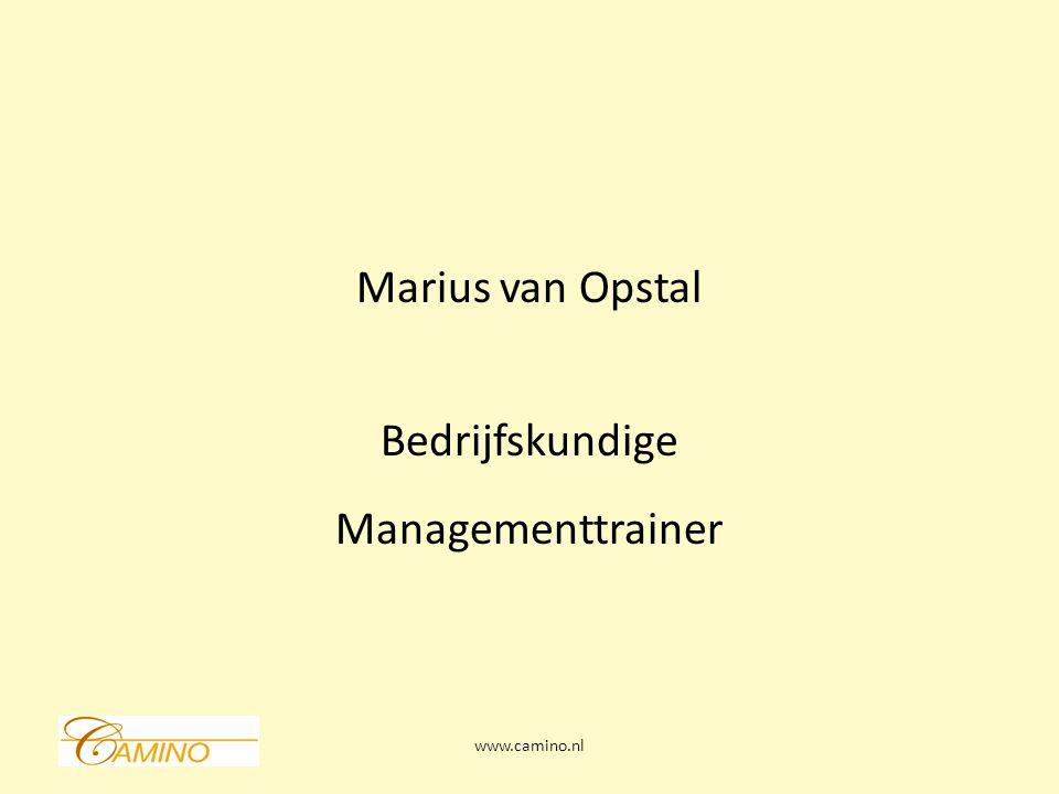 Marius van Opstal Bedrijfskundige Managementtrainer www.camino.nl