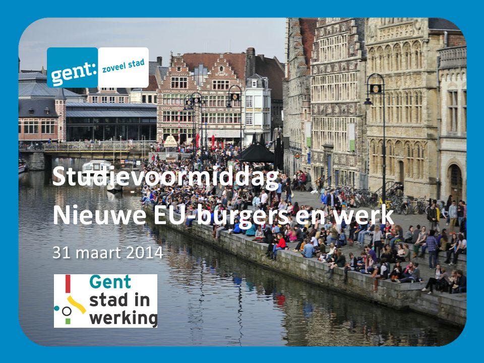 31 maart 2014 Studievoormiddag Nieuwe EU-burgers en werk
