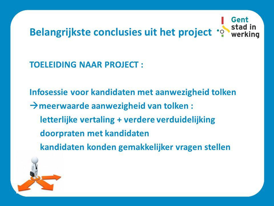 Belangrijkste conclusies uit het project TOELEIDING NAAR PROJECT : Infosessie voor kandidaten met aanwezigheid tolken  meerwaarde aanwezigheid van to