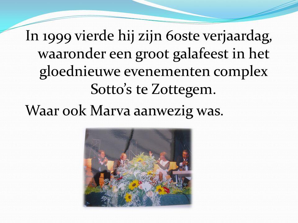 In 1999 vierde hij zijn 60ste verjaardag, waaronder een groot galafeest in het gloednieuwe evenementen complex Sotto's te Zottegem.