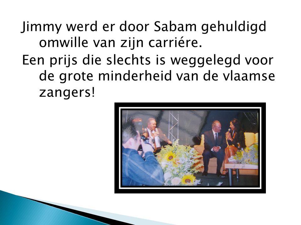 Jimmy werd er door Sabam gehuldigd omwille van zijn carriére.