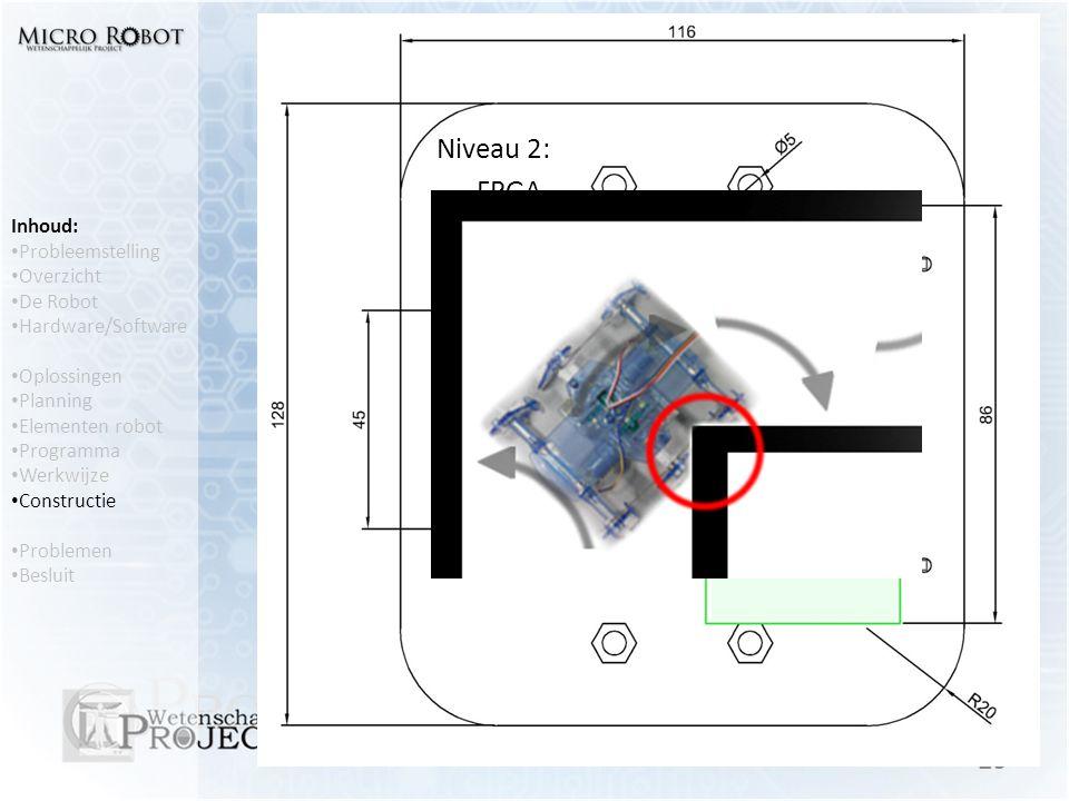 Constructie • Ontwerp van de constructie op AutoCAD Bestaande uit 2 niveau's: 29 Inhoud: • Probleemstelling • Overzicht • De Robot • Hardware/Software