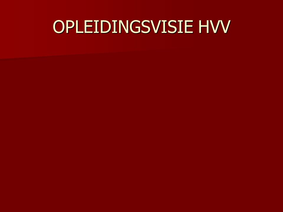 OPLEIDINGSVISIE HVV