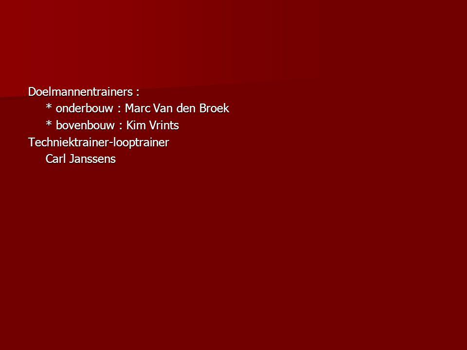Doelmannentrainers : * onderbouw : Marc Van den Broek * bovenbouw : Kim Vrints Techniektrainer-looptrainer Carl Janssens