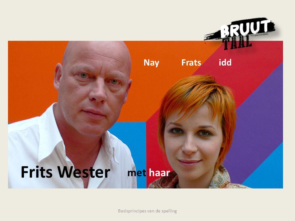 Frits Wester met haar Nay Frats idd Basisprincipes van de spelling