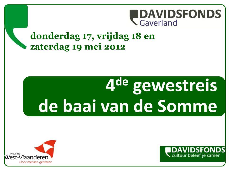 4 de gewestreis de baai van de Somme donderdag 17, vrijdag 18 en zaterdag 19 mei 2012