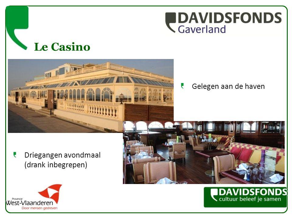 Le Casino Gelegen aan de haven Driegangen avondmaal (drank inbegrepen)