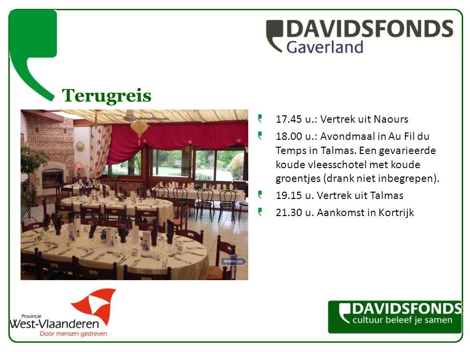 Terugreis 17.45 u.: Vertrek uit Naours 18.00 u.: Avondmaal in Au Fil du Temps in Talmas. Een gevarieerde koude vleesschotel met koude groentjes (drank
