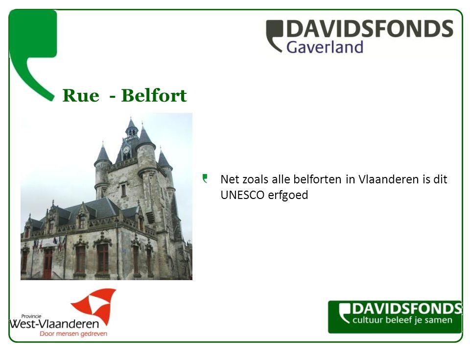 Rue- Belfort Net zoals alle belforten in Vlaanderen is dit UNESCO erfgoed