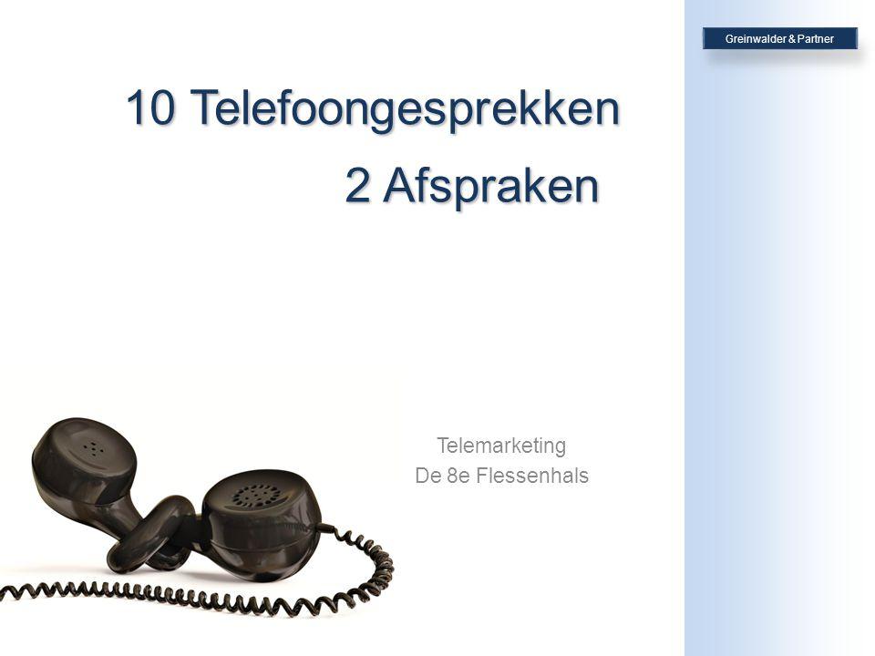 Telemarketing De 8e Flessenhals 2 Afspraken 10 Telefoongesprekken