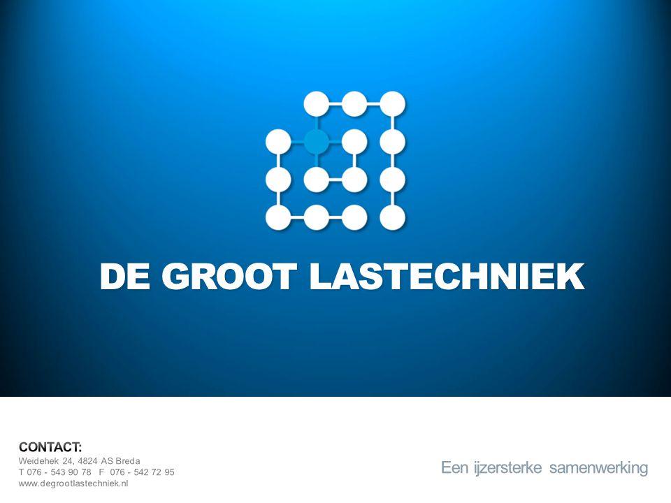DE GROOT LASTECHNIEK Weidehek 24, 4824 AS Breda T 076 - 543 90 78 F 076 - 542 72 95 www.degrootlastechniek.nl